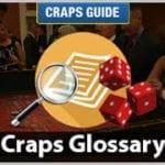 Craps Glossar